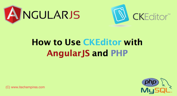 How to Use CKEditor with AngularJS and PHP - iTech Empires