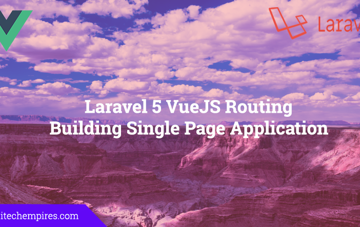 Laravel 5 VueJS Routing Building Single Page Application